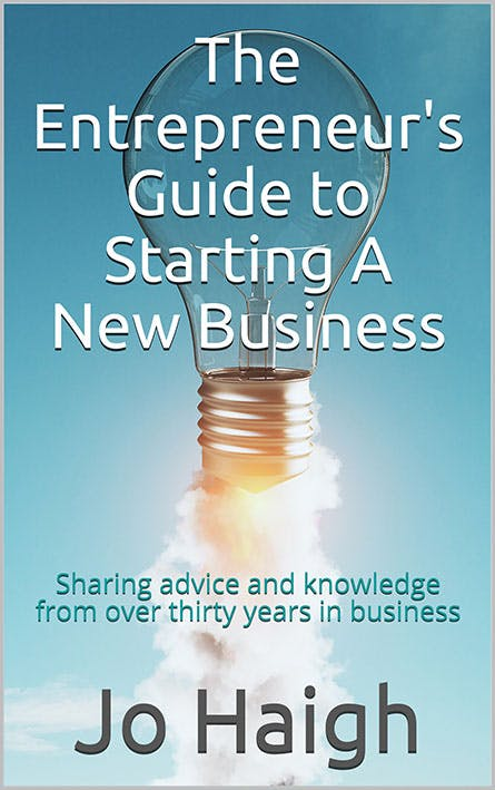Jo Haigh - The Entrepreneur's Guide to Starting A New Business