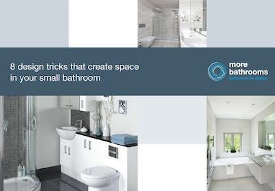 8 design tricks to help create space in your bathroom - download our free guide.