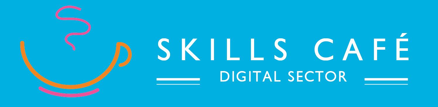 Skills Cafe Digital Sector