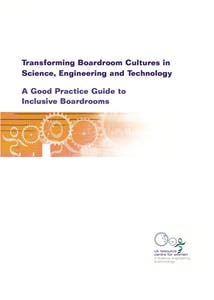 Transforming boardroom cultures in SET: Good practice guide to inclusive boardrooms