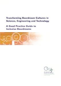 Transforming boardroom cultures in SET: Good practice guide to inclusive boardrooms