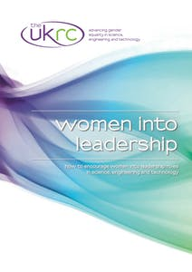 Women into leadership: How to encourage women into leadership roles in science, engineering and technology