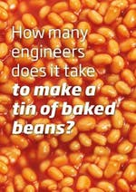 How many engineers does it take to make a tin of baked beans?